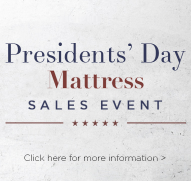 Presidents day mattress sales event. Click here for more information.
